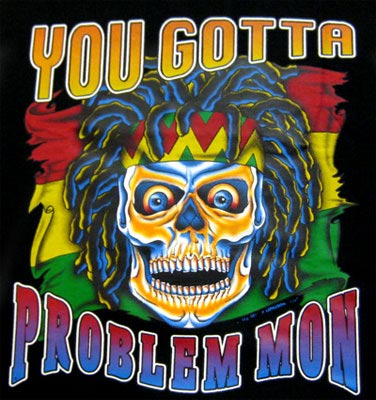 T-Shirt Totenkopf You gotta problem mon